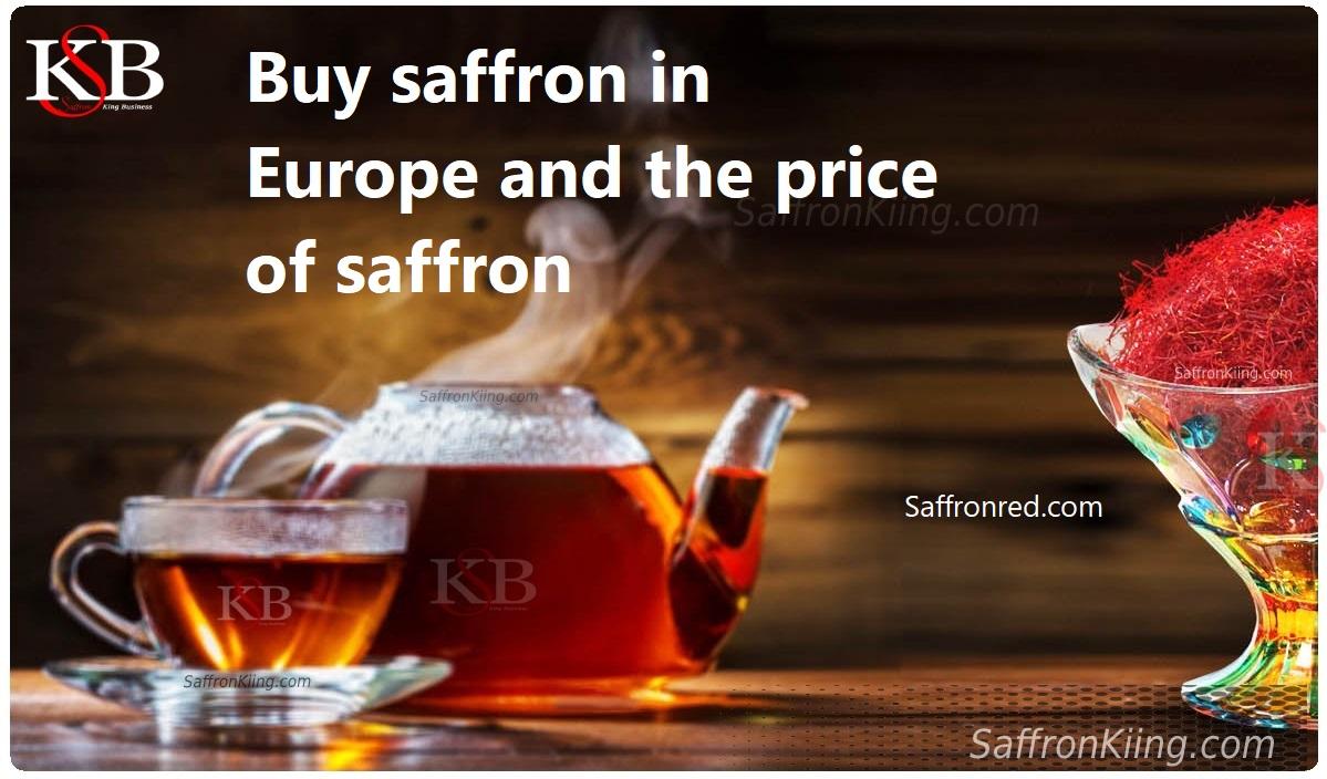 Buy saffron in Europe and the price of saffron